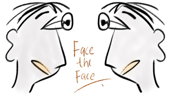 Face the face - a poem