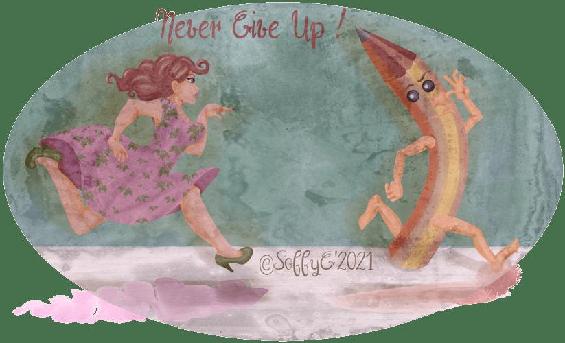 Illustration Never Give Up SoffyG