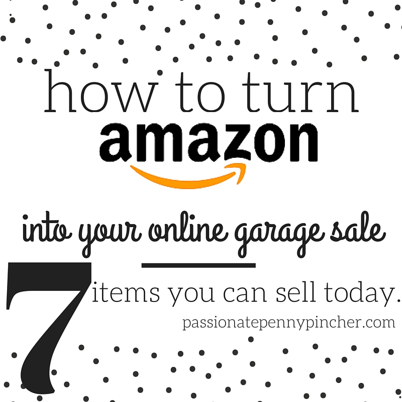 How to Turn Amazon Into Your Online Garage Sale 7 Items You Can Sell Today  Make 100 Or More