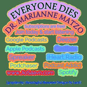 Everyone Dies - Dr. Marianne Matzo