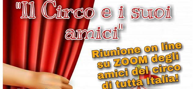 """""""Il Circo e i suoi amici"""" – il primo incontro online degli amici del Circo di tutta Italia"""