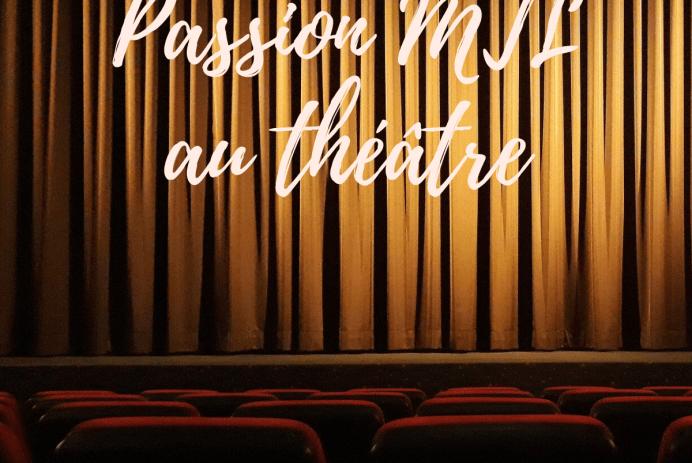 Passion MTL au théâtre