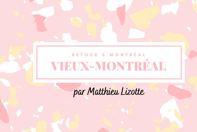 Retour à Montréal : Vieux-Montréal