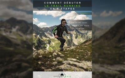 COMMENT DÉBUTER LE TRAIL RUNNING EN 5 ÉTAPES !
