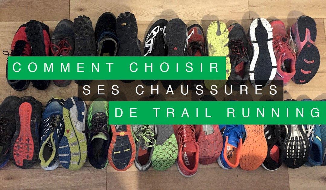 COMMENT CHOISIR SES CHAUSSURES DE TRAIL RUNNING ?