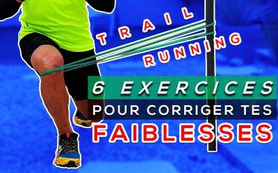 6 EXERCICES POUR CORRIGER TES FAIBLESSES ET DEVENIR UN MEILLEUR TRAILER (OU COUREUR À PIED)