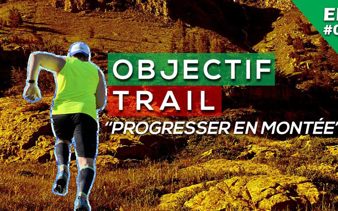 OBJECTIF TRAIL –  PROGRESSER EN MONTÉE EP#00