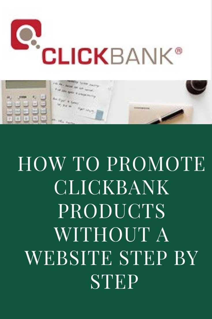 How To Promote Clickbank Products Without a Website Step By Step