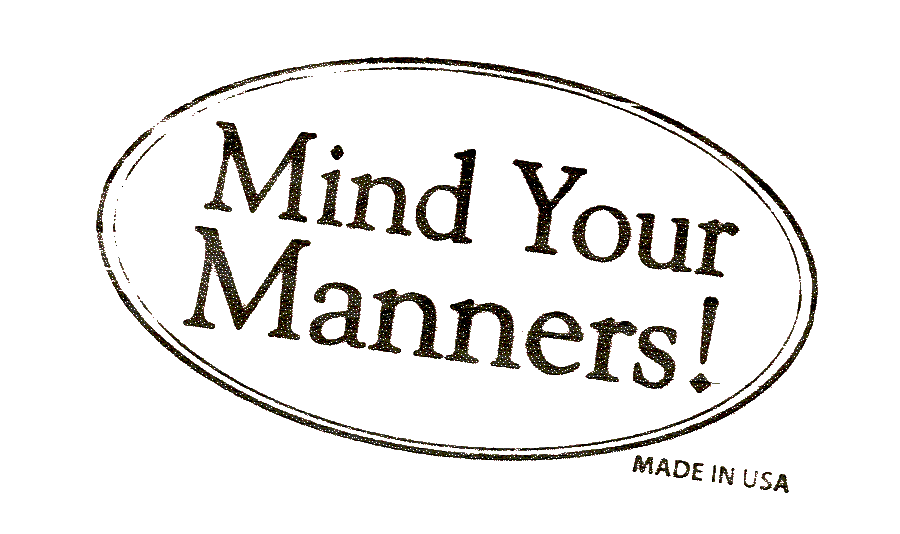 Pardon My Manners! Good Reasons Why You Should Have Some