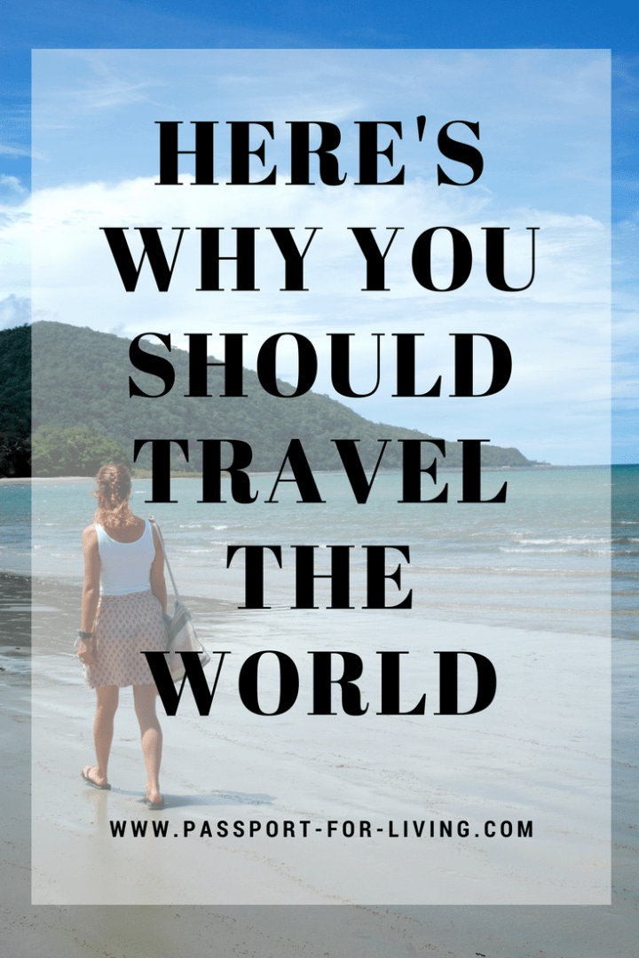 Here's Why You Should Travel the World - Powerful Reasons to Travel the World #travel #wanderlust #reasonstotravel #travelinspiration #traveltheworld #destinations #travelblog