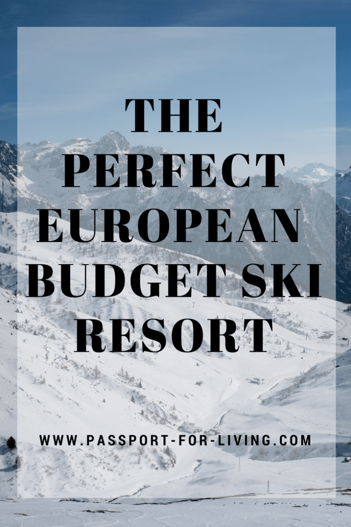 The Perfect European Budget Ski Resort - Europe - Skiing - Snowboarding - Mountains - Italian Alps - Europe Ski - Cheap Ski Resorts - Travel