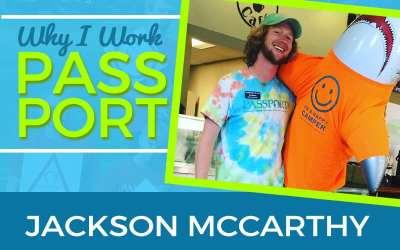 Why I Work PASSPORT: Jackson McCarthy