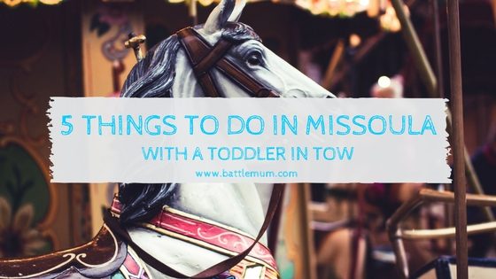 Missoula with a toddler - blog graphic