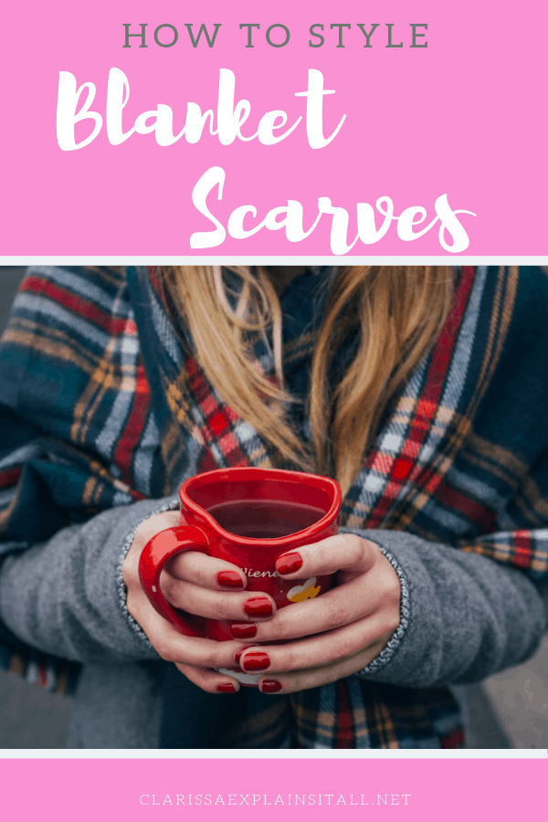 Blanket Scarves have become extremely popular thanks to their style and of course warmth. Do you know how to wear a blanket scarf? Find out how to style it.