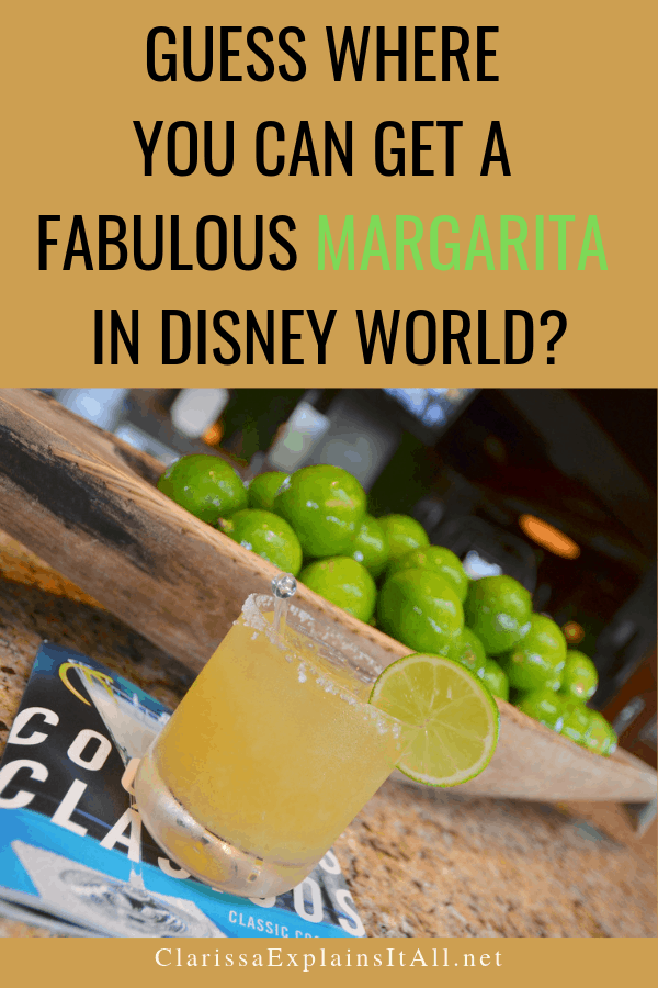 Do you love Disney? Do you like margaritas? February 22nd is National Margarita Day and to commemorate it I am sharing where you can get a fabulous margarita in Disney World at.
