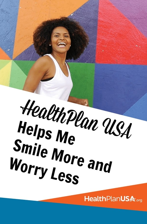 HealthPlan USA Helps Me Smile More and Worry Less