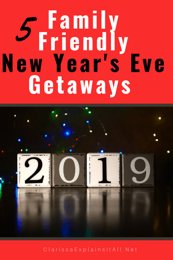 Celebrate New Year's Eve by traveling to a family friendly destination. Here are 5 family friendly New Year's Eve getaways that are perfect for families with kids of any age.