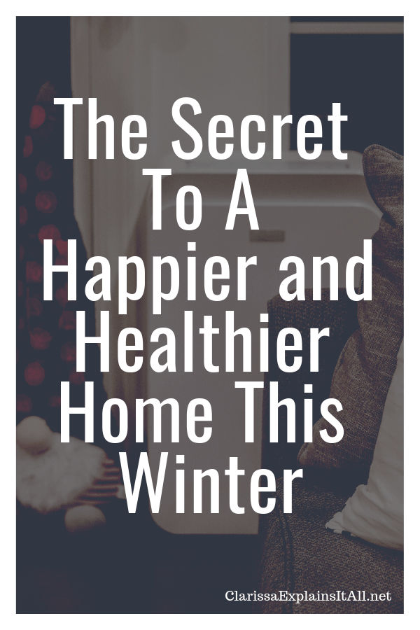 Winter is not my favorite season due to cold and flu viruses being spread, and cold, dry air. Here's how to have a healthier and happier home this winter. #ad #WinterWellness