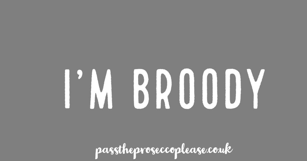 I'm broody