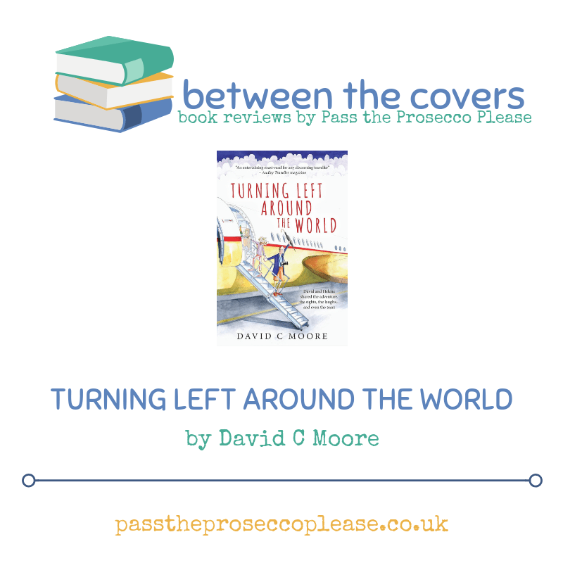 Between the covers: Turning Left Around the World by David C Moore