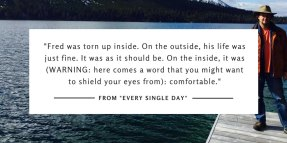 Every Single Day: Comfortable
