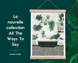 nouvelle collection All the Way to say