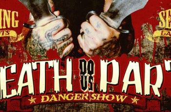 Death Do Us Part Danger Show