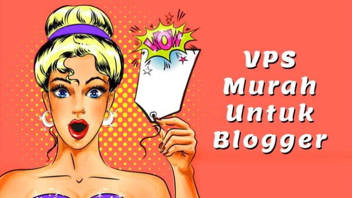 Tips Pilih VPS Murah Berkualitas Untuk Blogger