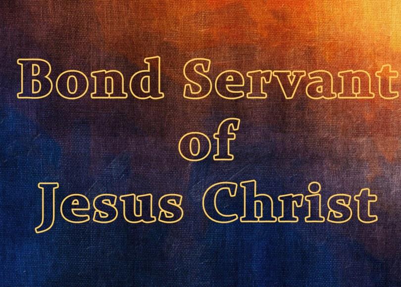 Bond Servants Of Jesus Christ
