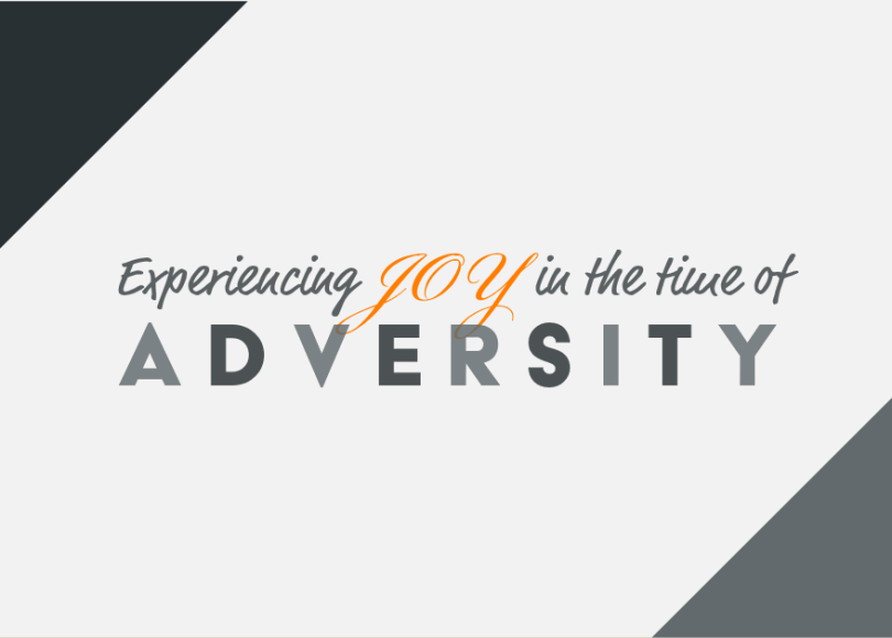 Experiencing Joy in the time of adversity
