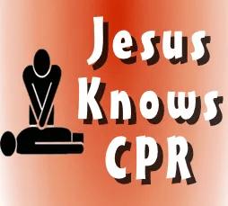 Jesus Knows CPR