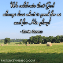 Blog-We-Celebrate-That-God-Always-Does-What-Is-Good-For-Us-07.27.14