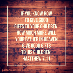 blog-matthew-7-11-father-in-heaven-gives-good-gifts-02-02-17