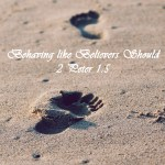 Behaving like Believers  2 Peter 1:5