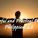 Powerful and Practical Prayer Philippians 4:6