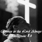 Rejoice in the Lord Always, Philippians 4:4