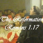 The Reformation Romans 1:17
