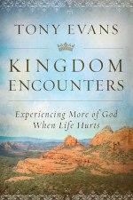 Tony evans Kingdom encounters book cover