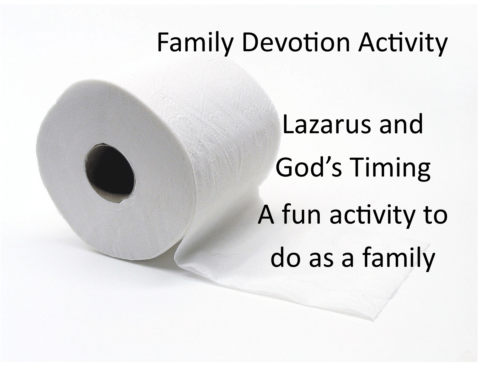 Family Devotion Lazarus And God S Timing