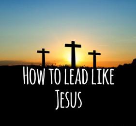 how to lead like jesus