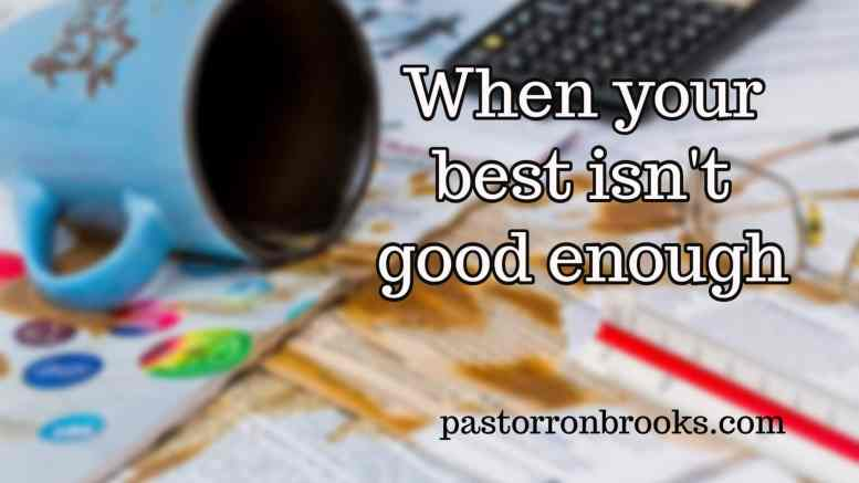 Your best isn't good enough