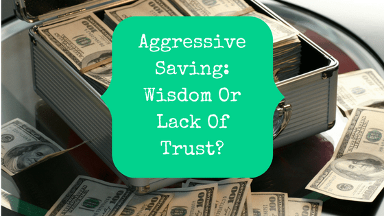 Picture of a box of $100 bills with blog post title Aggressive Saving: Wisdom Or Lack Of Trust?