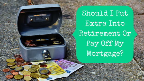 Picture of a cash box with money with blog post title: Should I Put Extra Into Retirement Or Pay Off My Mortgage Early?