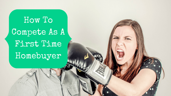 Picture of woman punching with blog post title: How To Compete As A First Time Homebuyer
