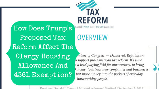 Picture of cover page of GOP tax reform proposal with blog post title: How Does Trump's Proposed Tax Reform Affect The Clergy Housing Allowance And 4361 Exemption?