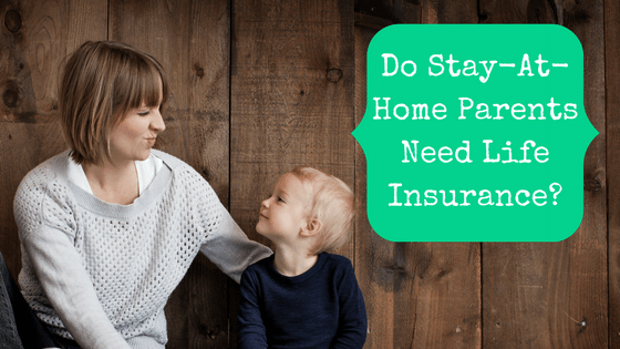 Picture of a mother and son with blog post title: Do Stay-At-Home Parents Need Life Insurance?