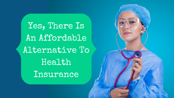 Picture of a doctor holding a stethoscope with blog post title: Yes, There Is A More Affordable Alternative To Health Insurance