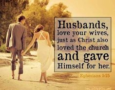 Christian Husbands — How Should We Love our Wives?