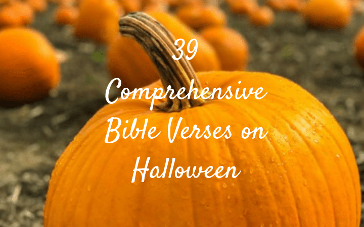 39 Comprehensive Bible Verses on Halloween Pastor Unlikely