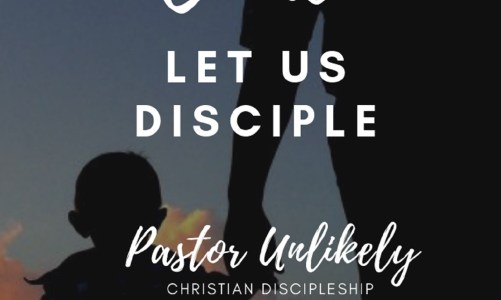 Come Let Us Disciple Podcast Pastor Unlikely